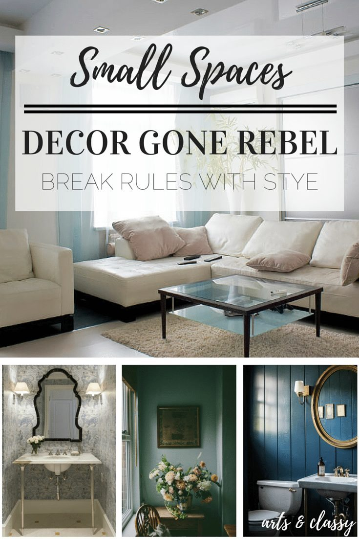 Small Spaces Decor Gone Rebel - Break Rules with Style