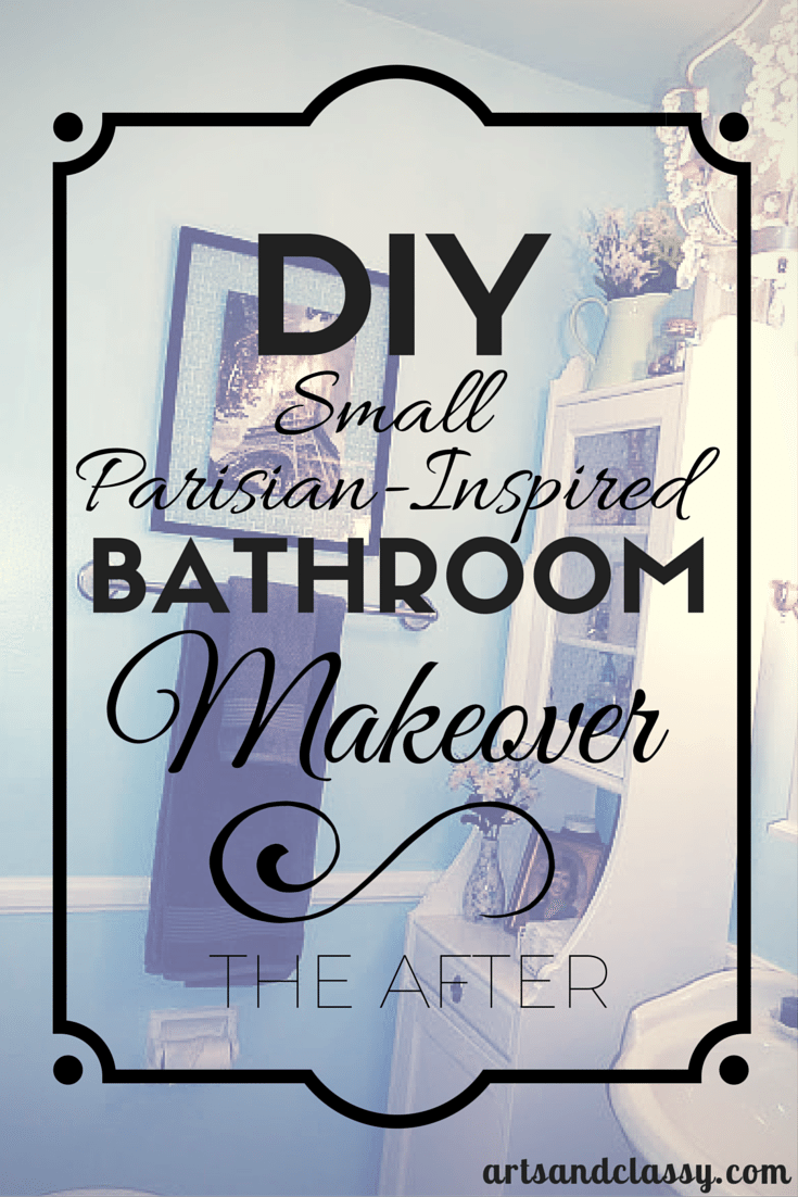 DIY Small Bathroom Makeover - The Parisian inpired after photos at www.arstandclassy.com.png