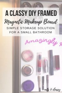 A Classy DIY Framed Magnetic Makeup Board - A simple storage solution for a small bathroom.