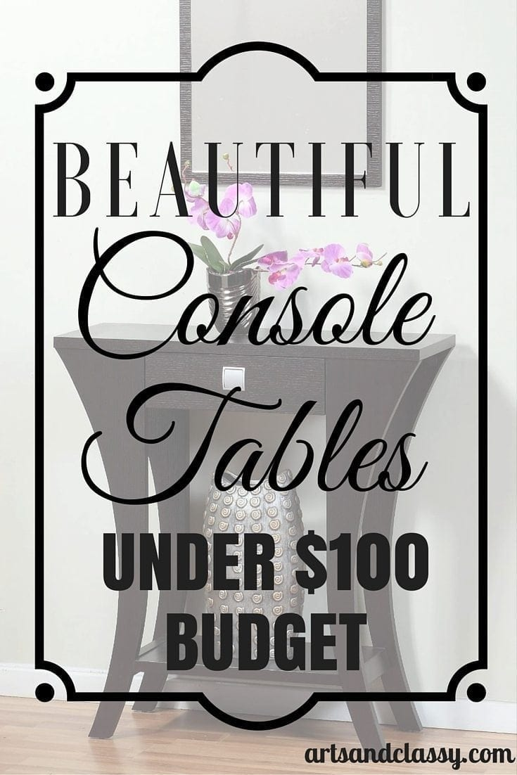 Beautiful Console Tables Under $100 Budget