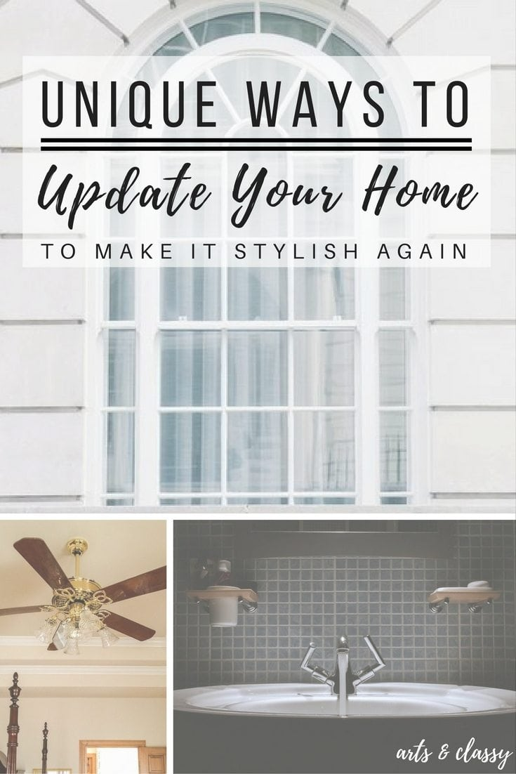 Unique Ways To Update Your Home To Make It Stylish Again