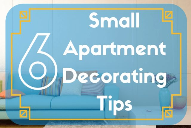 6 Small Apartment Decorating Tips