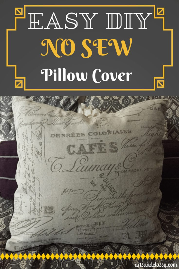 Easy DIY No Sew Pillow Cover. No Sewing machine? No Problem! at www.artsandclassy.com