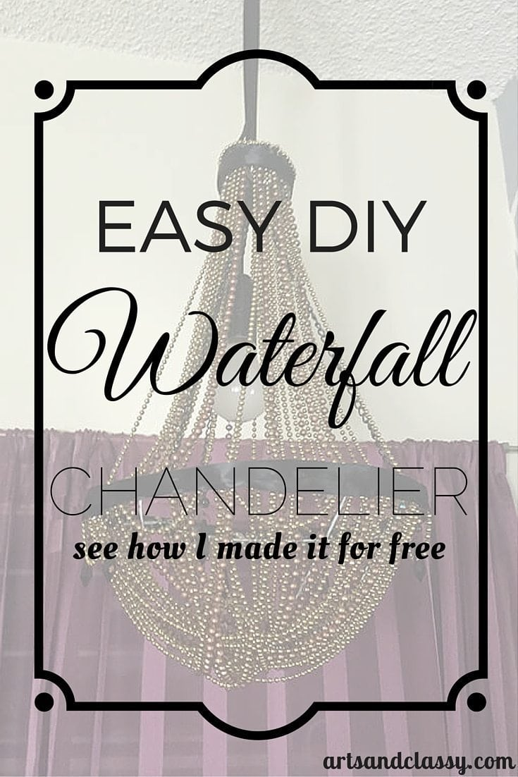 Easy DIY Waterfall Chandelier - See how I made this beauty for free in less that 2 days via www.artsandclassy.com