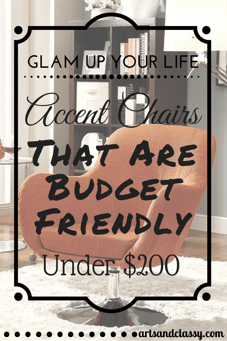 Glam Up Your Life with some accent chairs that are budget friendly and under $200 via www.artsandclassy.com