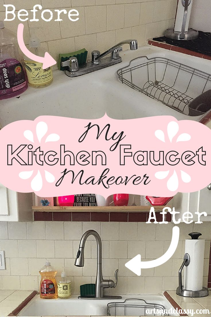 My Kitchen Faucet Makeover. Even though I am a renter, I was able to talk with my landlord about upgrading my old school kitchen faucet. Check out more at www.artsandclassy.com