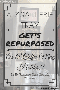 My ZGallerie Tray Gets Repurposed For Free!