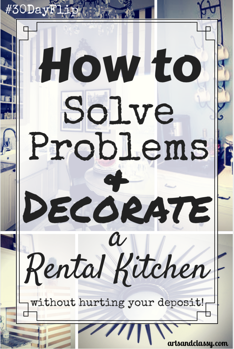 How to solve problems and decorate a rental kitchen an be able to get your deposit back when you move via www.artsandclassy.com