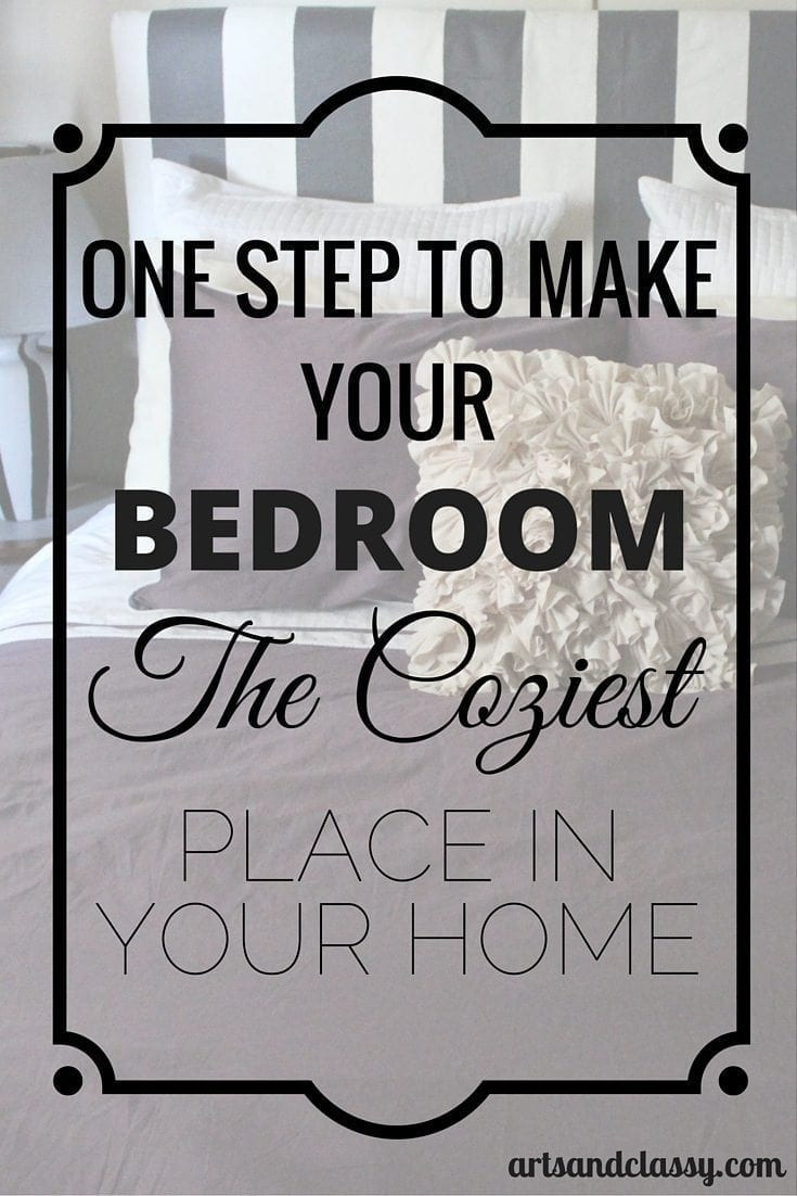 One Step to Make Your Bedroom The Coziest Place in Your Home