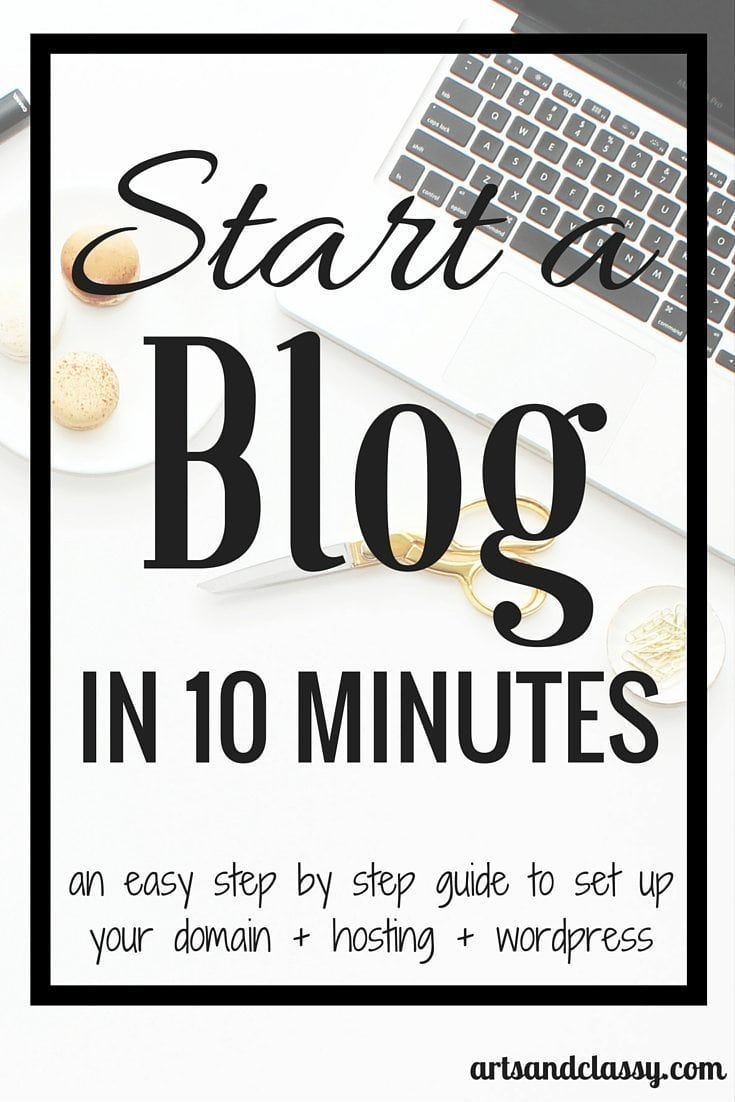 Start a blog in 10 minutes. An easy step by step guide to set up your domain + hosting + wordpress at artsandclassy.com. Are you interested in starting a blog of your own? What about one that makes money? If so, read this post today that will show you how to start your very own blog for cheap!