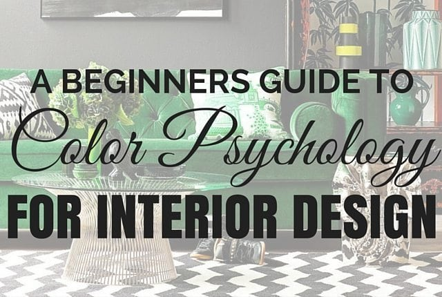 The Beginners Guide to Color Psychology for Interior Design Arts