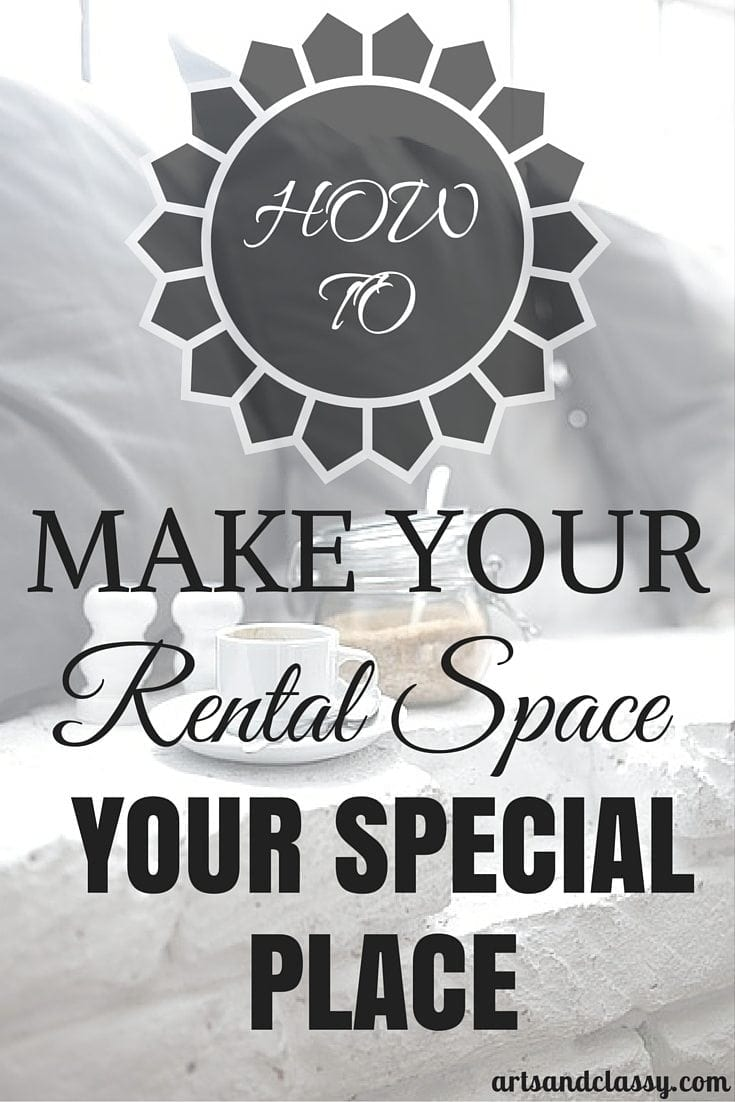 How To Make Your Rental Space Your Special Place