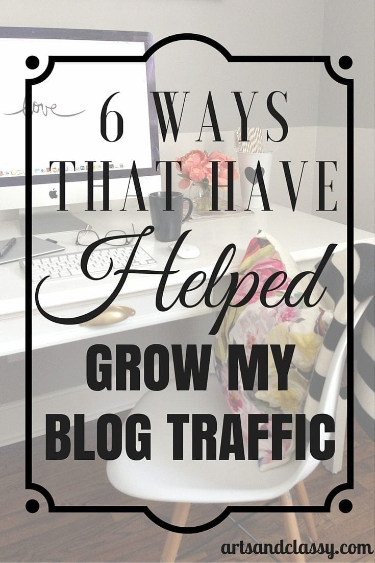 6 Ways That Have Helped Grow My Blog Traffic This Year