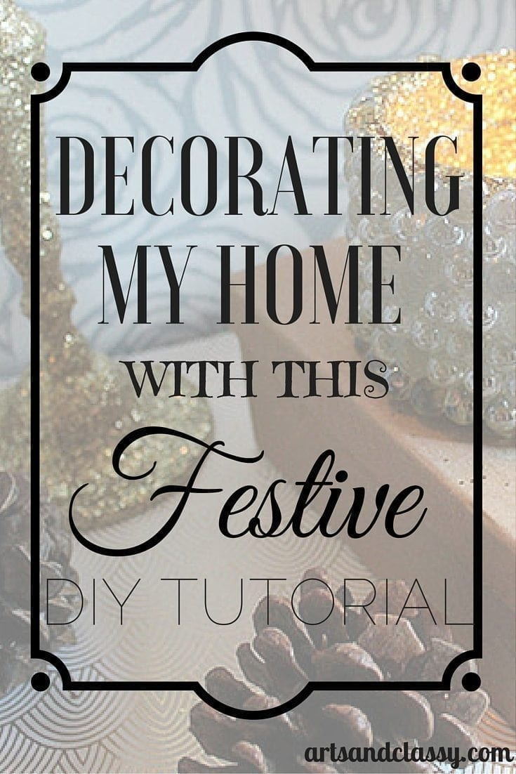 Decorating my home with this festive DIY Tutorial via www.artsandclassy.com