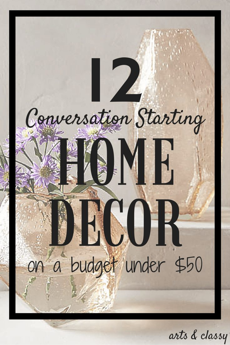12 Conversation Starting Home Decor Under $50 - Chic pieces on a budget
