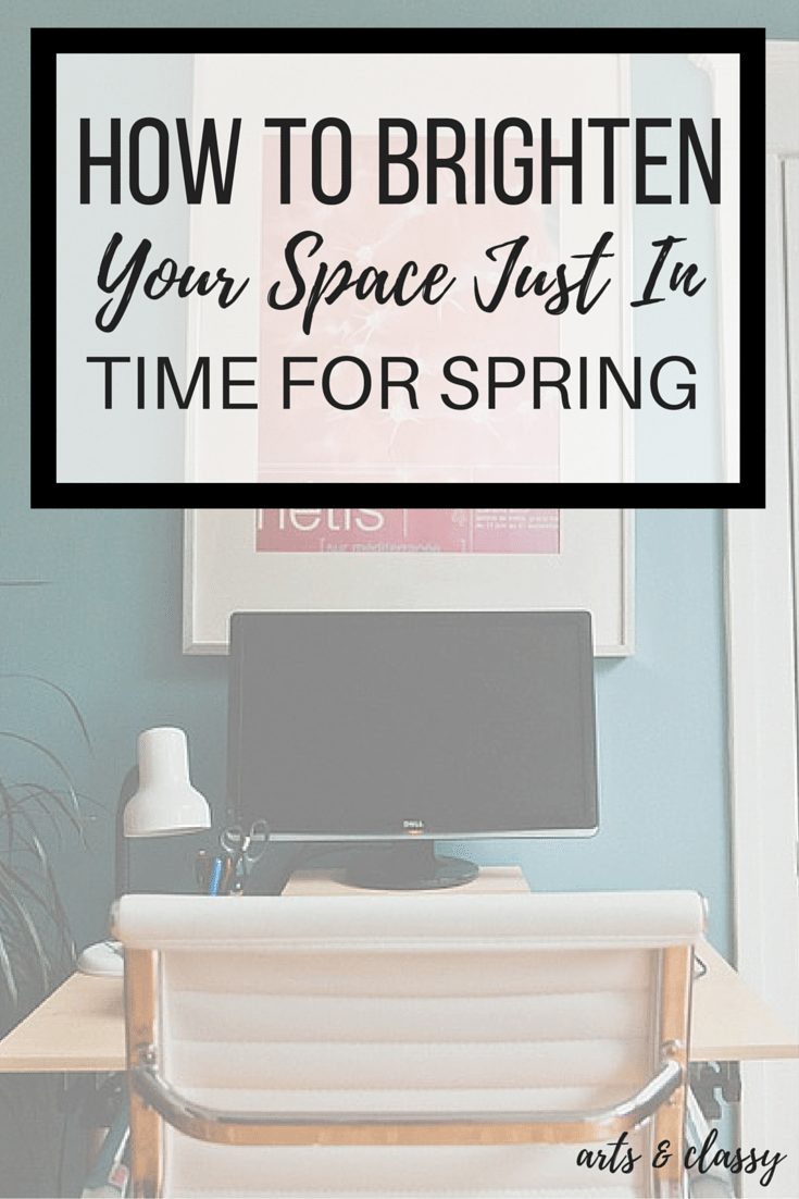 How to brighten your space just in time for spring