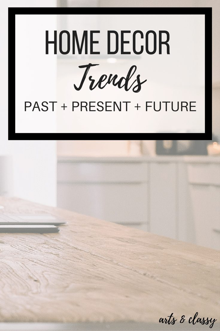 Home Decor Trends - Past Present and Future