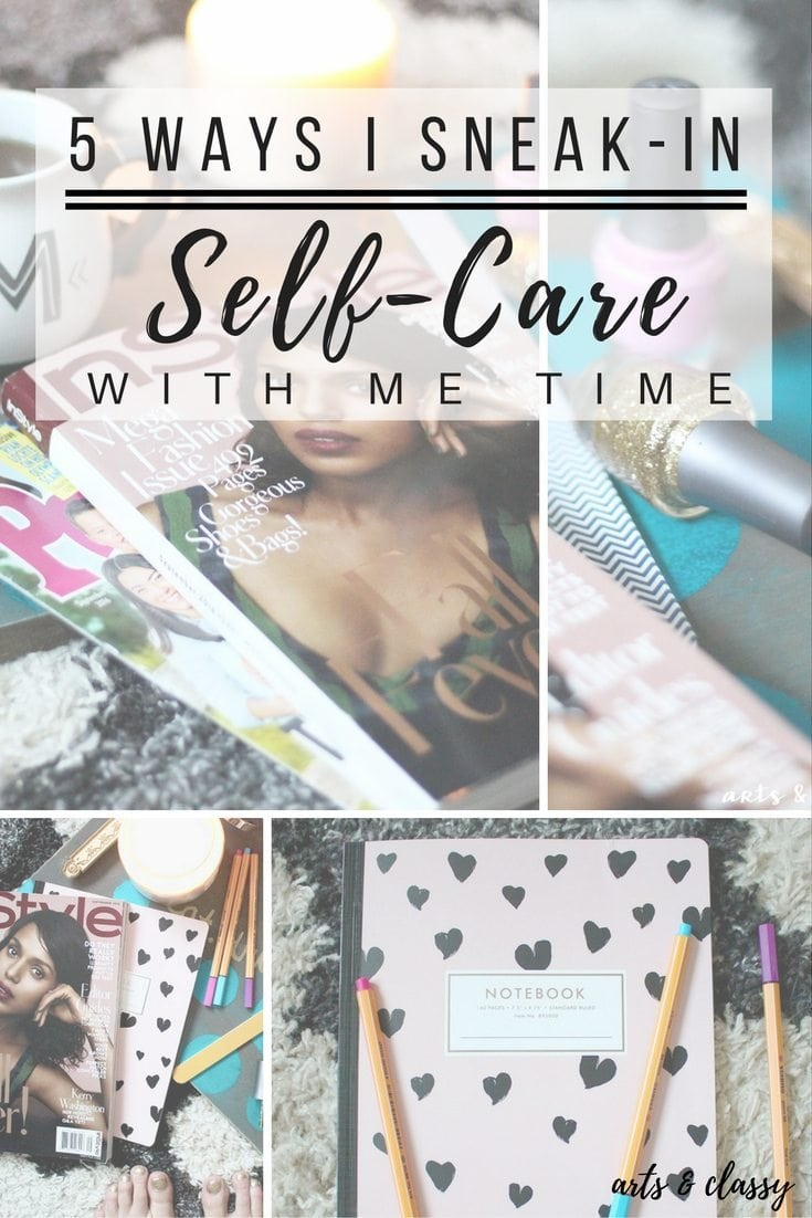 5 Ways I Sneak-in Self Care with Me Time
