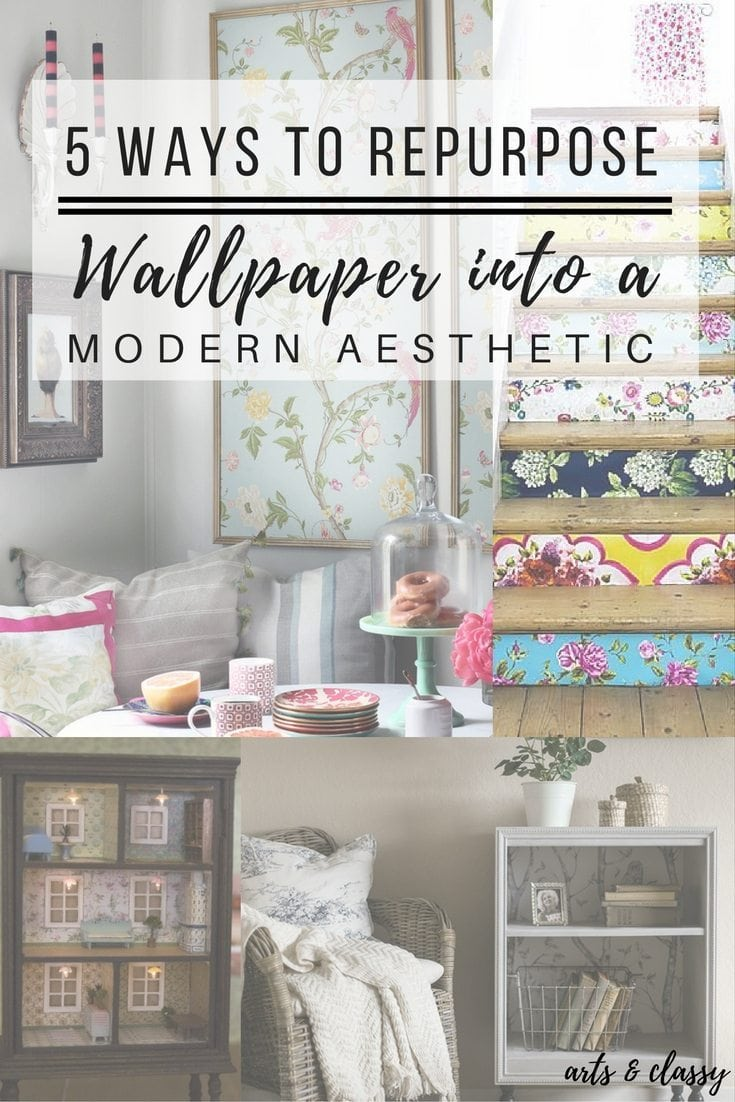 5 Ways To Repurpose Wallpaper into a More Modern Aesthetic