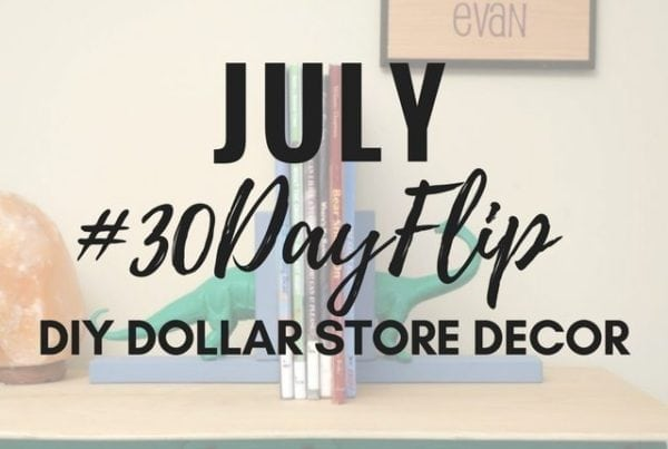 July #30DayFlip DIY Dollar Store Challenge